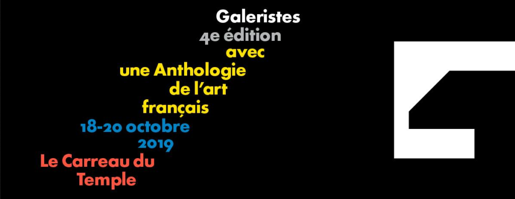 Salon Galeristes 2019 - Carreau du Temple, Paris - 18 au 20/10/2019